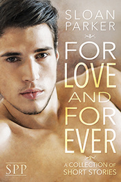 For Love and Forever by Sloan Parker